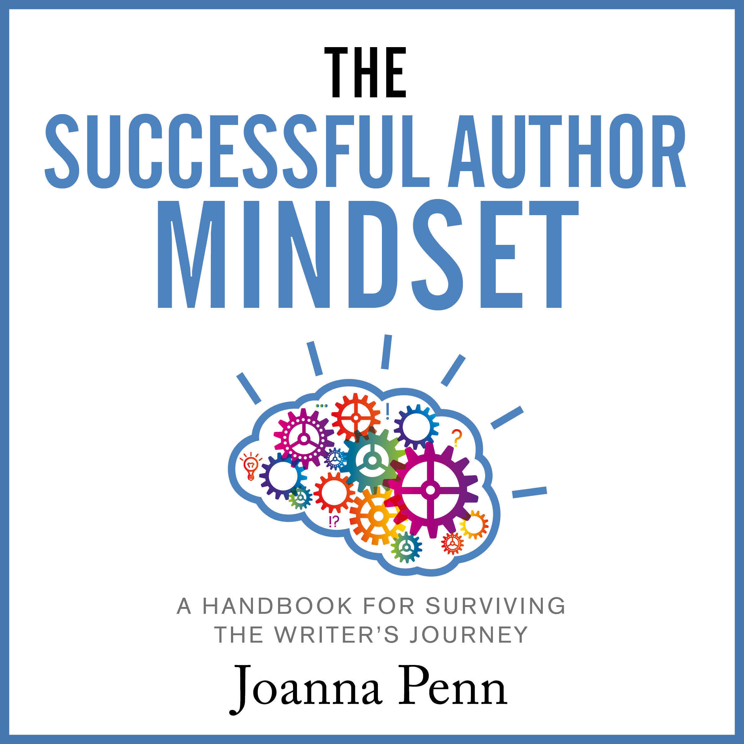Printable The Successful Author Mindset: A Handbook for Surviving the Writer's Journey Audiobook Cover Art