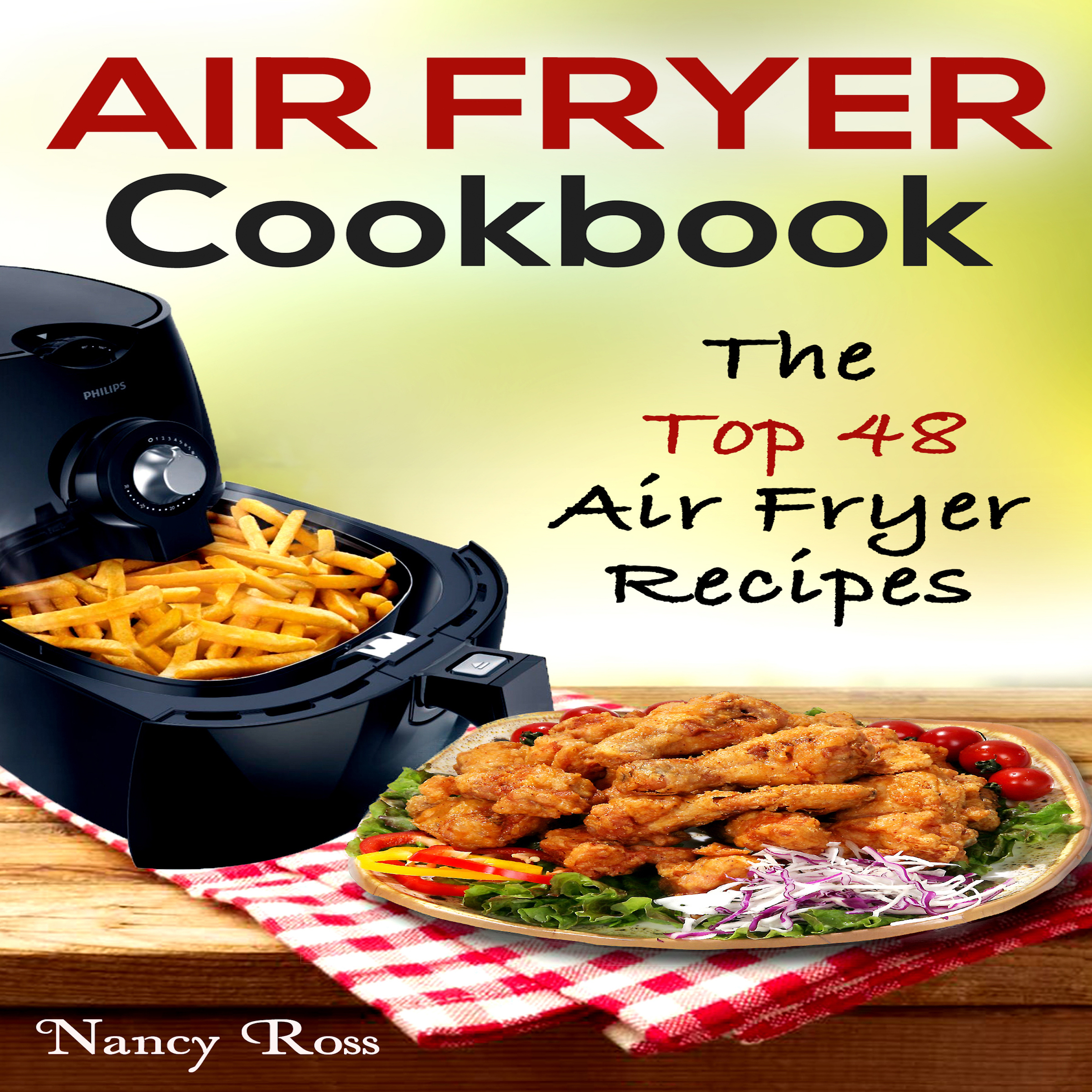 Printable Air Fryer Cookbook:  The Top 48 Air Fryer Recipes Audiobook Cover Art