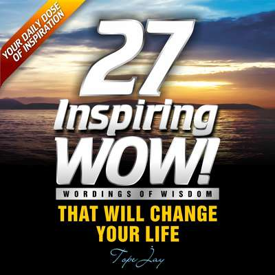 27 Inspiring Wordings of wisdom Audiobook, by Tope Jay