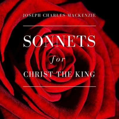 Sonnets for Christ the King Audiobook, by Joseph Charles MacKenzie