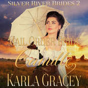 Mail Order Bride Camille (Silver River Brides, Book 2) Audiobook, by Karla Gracey