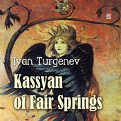 Kassyan of Fair Springs Audiobook, by Ivan Turgenev
