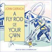 A Fly Rod of Your Own Audiobook, by John Gierach