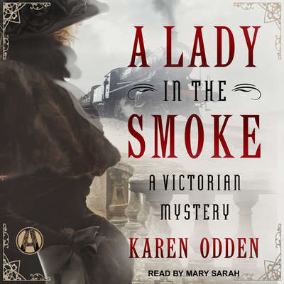 A Lady in the Smoke: A Victorian Mystery Audiobook, by Karen Odden