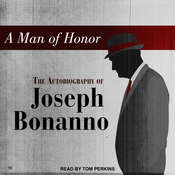 A Man of Honor: The Autobiography of Joseph Bonanno Audiobook, by Joseph Bonanno