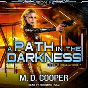 A Path in the Darkness Audiobook, by M. D. Cooper