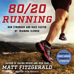 80/20 Running: Run Stronger and Race Faster by Training Slower Audiobook, by Matt Fitzgerald