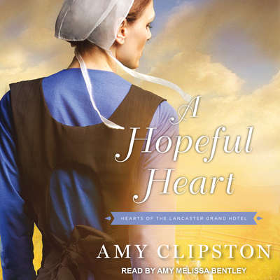 A Hopeful Heart Audiobook, by Amy Clipston