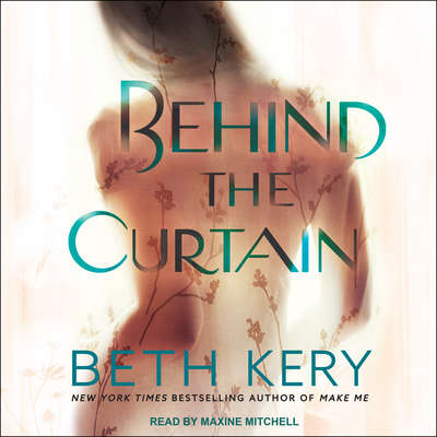 Behind the Curtain Audiobook, by Beth Kery