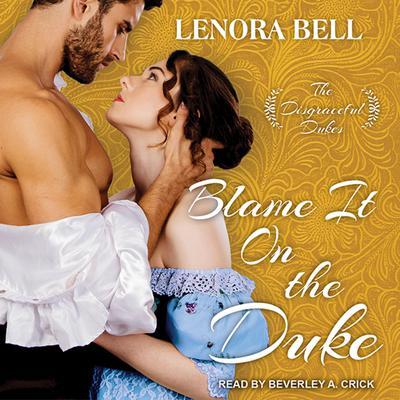 Blame It on the Duke Audiobook, by Lenora Bell
