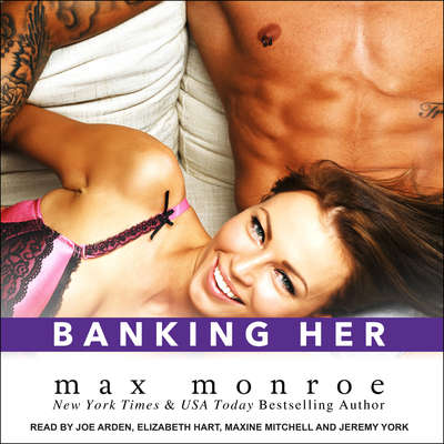 Banking Her Audiobook, by Max Monroe