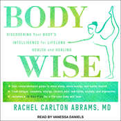 BodyWise: Discovering Your Body'sIntelligence for Lifelong Health and Healing Audiobook, by Rachel Carlton Abrams