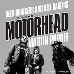 Beer Drinkers and Hell Raisers: The Rise of Motörhead Audiobook, by Martin Popoff