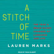 A Stitch of Time: The Year a Brain Injury Changed My Language and Life Audiobook, by Lauren Marks