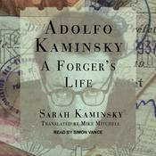 Adolfo Kaminsky: A Forgers Life Audiobook, by Sarah Kaminsky