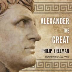Alexander the Great Audiobook, by Philip Freeman