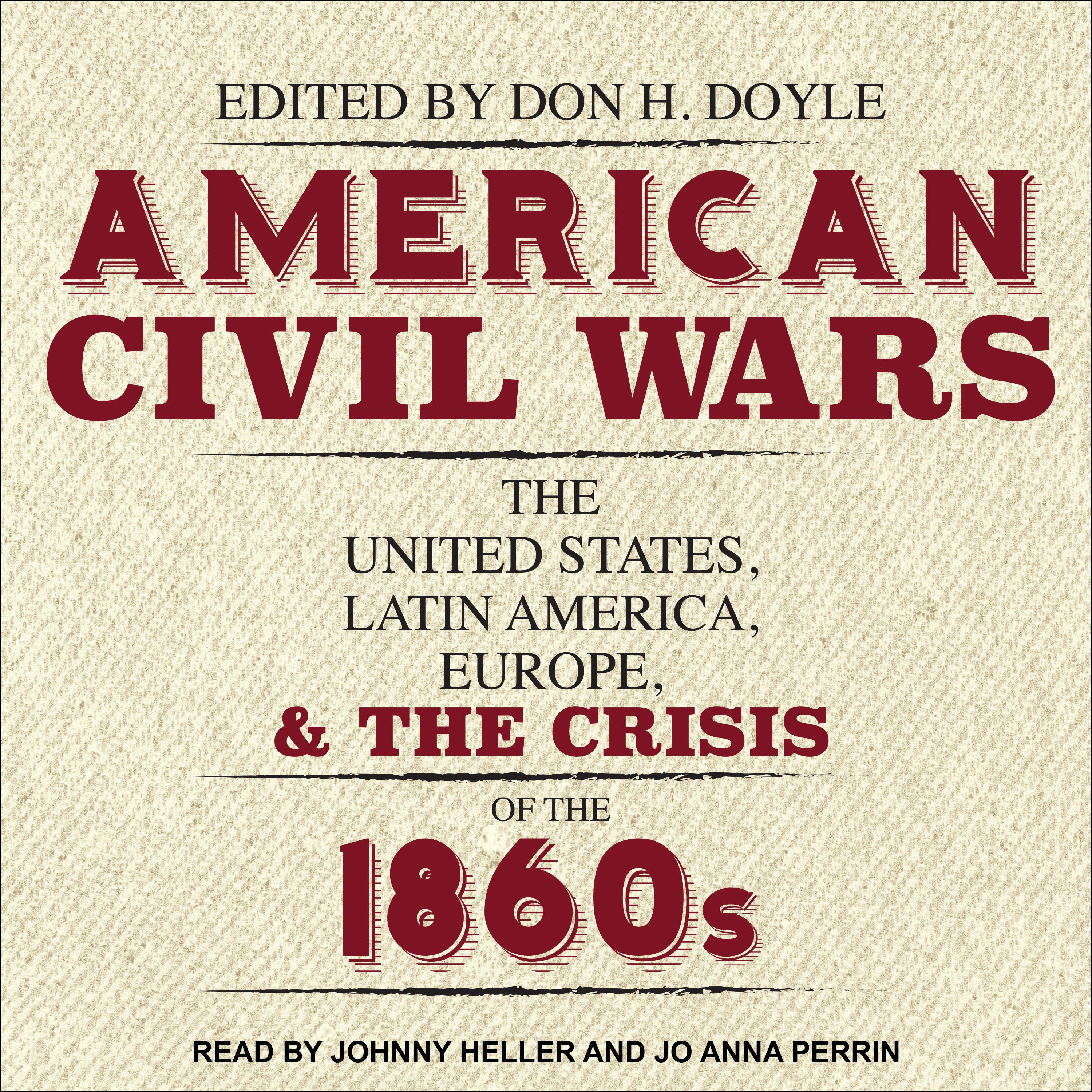 Printable American Civil Wars: The United States, Latin America, Europe, and the Crisis of the 1860s Audiobook Cover Art