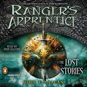 Rangers Apprentice: The Lost Stories, by John Flanagan, John A. Flanagan