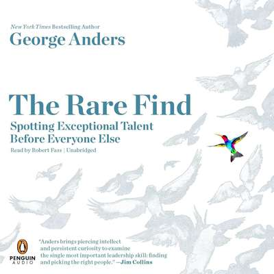 The Rare Find: Spotting Exceptional Talent Before Everyone Else Audiobook, by George Anders