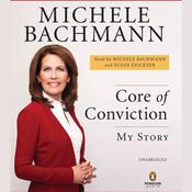 Core of Conviction: My Story Audiobook, by Michele Bachmann, Susan Ericksen