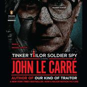 Tinker Tailor Soldier Spy: A George Smiley Novel, by John le Carré