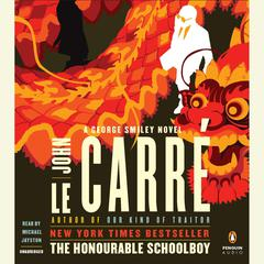 The Honourable Schoolboy: A George Smiley Novel Audiobook, by John le Carré