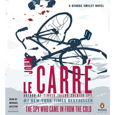 The Spy Who Came in From the Cold: A George Smiley Novel Audiobook, by John le Carré