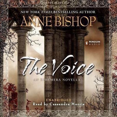 The Voice: An Ephemera Novella Audiobook, by Anne Bishop