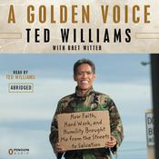 A Golden Voice: How Faith, Hard Work, and Humility Brought Me from the Streets to Salvation Audiobook, by Ted Williams
