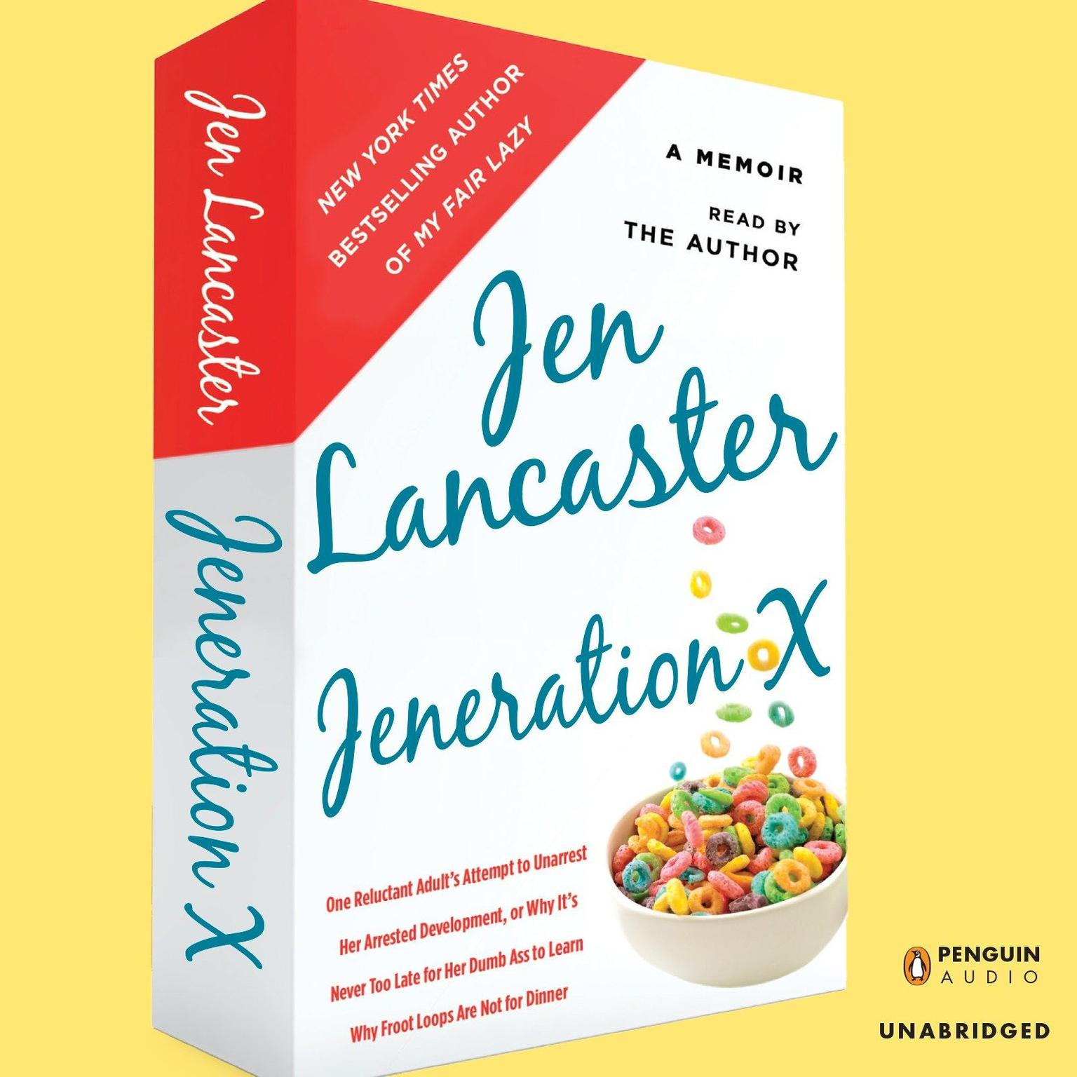 Printable Jeneration X: One Reluctant Adult's Attempt to Unarrest Her Arrested Development; Or, Why It's  Never Too Late for Her Dumb Ass to Learn Why Froot Loops Are Not for Dinner Audiobook Cover Art