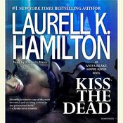 Kiss the Dead: An Anita Blake, Vampire Hunter Novel, by Laurell K. Hamilton