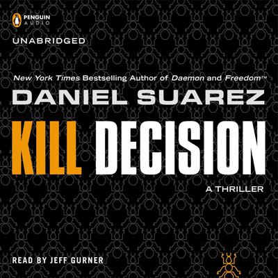 Kill Decision Audiobook, by Daniel Suarez