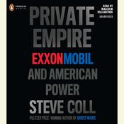 Private Empire: ExxonMobil and American Power, by Steve Coll