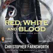 Red, White, and Blood Audiobook, by Christopher Farnsworth