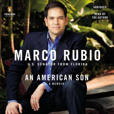An American Son: A Memoir Audiobook, by Marco Rubio
