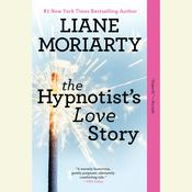 The Hypnotists Love Story, by Liane Moriarty
