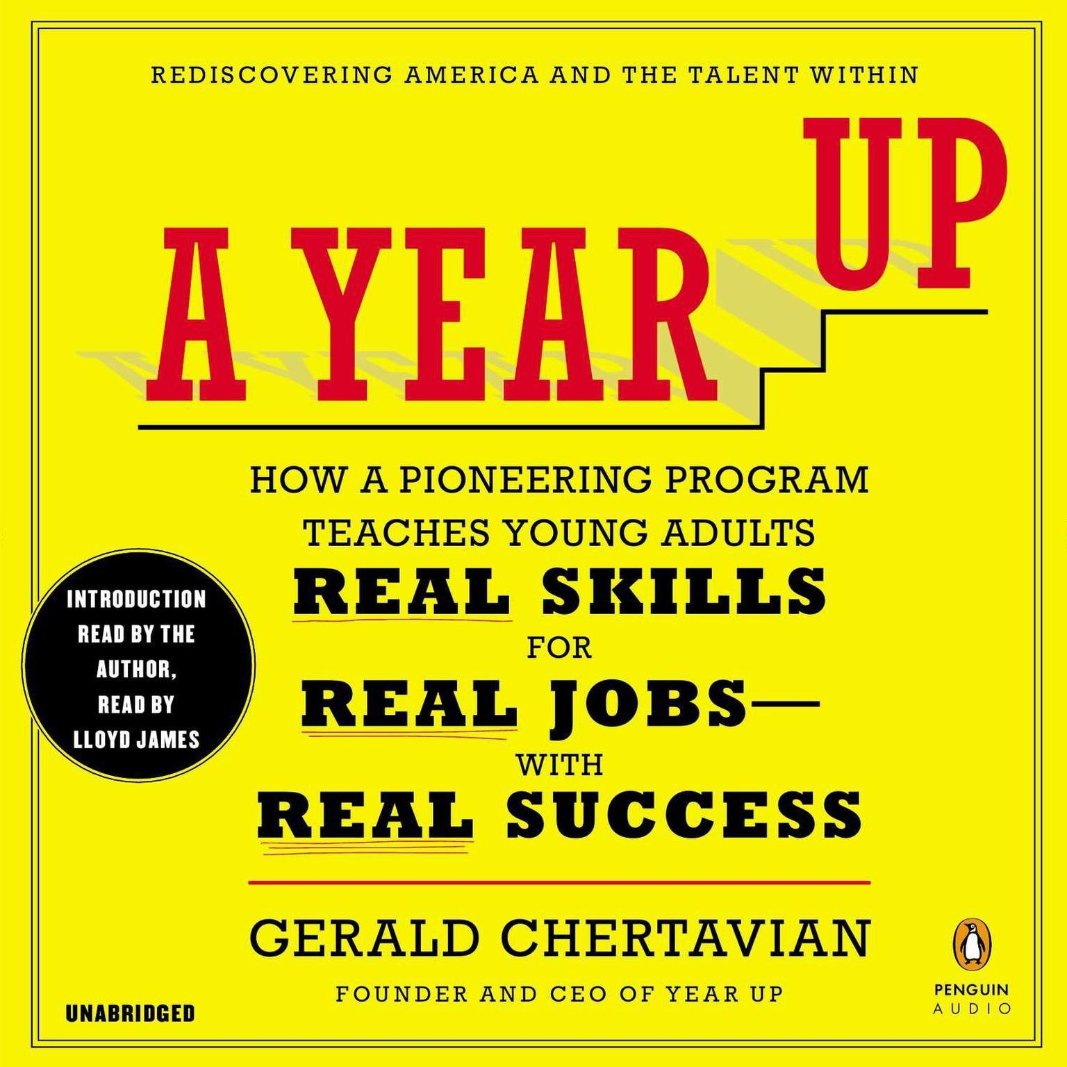 Printable A Year Up: How a Pioneering Program Teaches Young Adults Real Skills for Real Jobs-With Rea l Success Audiobook Cover Art