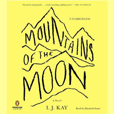 Mountains of the Moon: A Novel Audiobook, by I. J. Kay