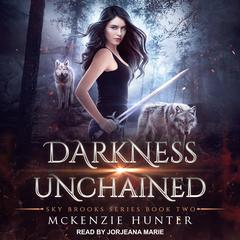 Darkness Unchained Audiobook, by McKenzie Hunter