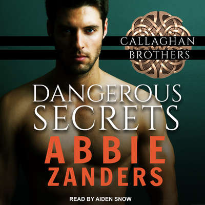 Dangerous Secrets Audiobook, by Abbie Zanders