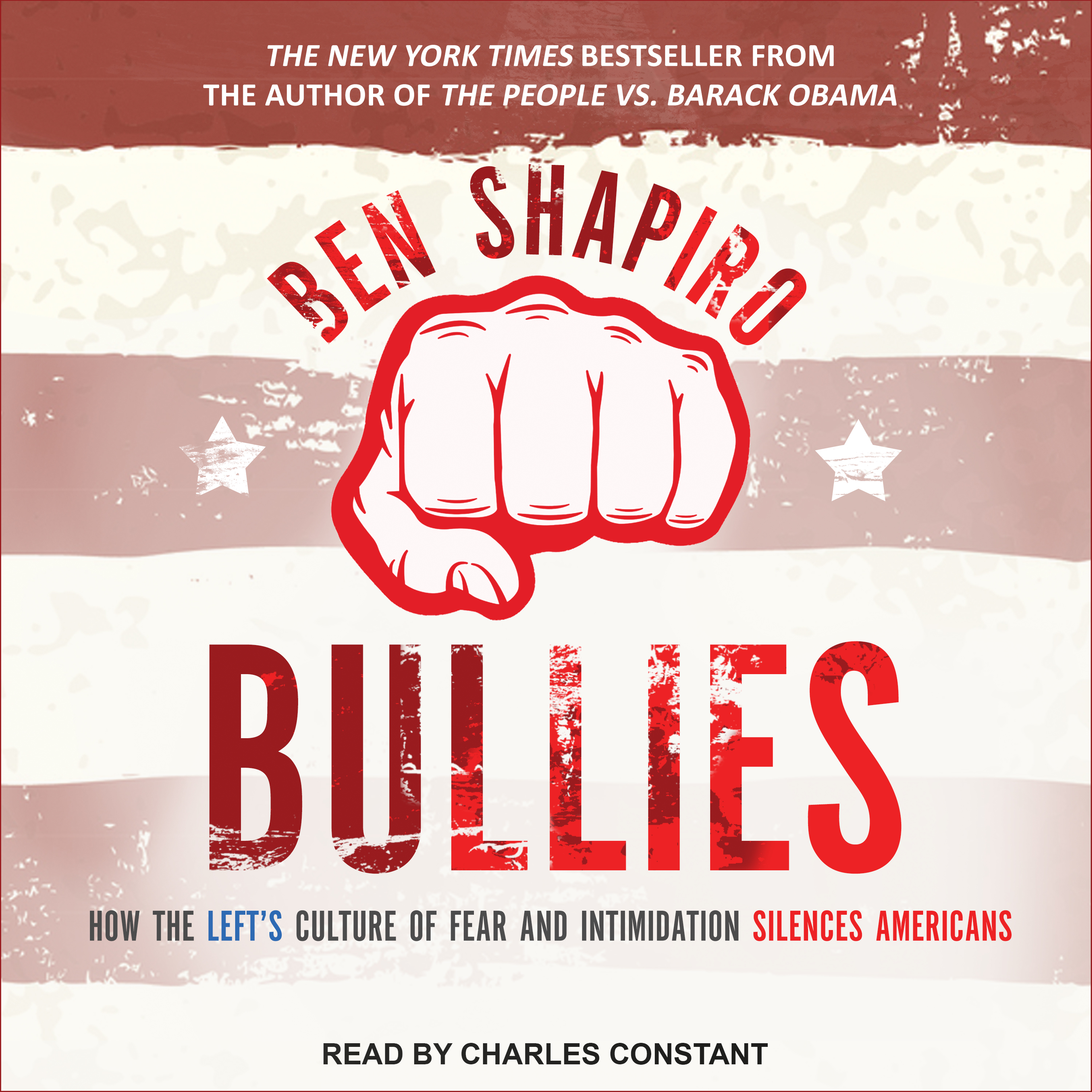 Printable Bullies: How the Left's Culture of Fear and Intimidation Silences Americans Audiobook Cover Art