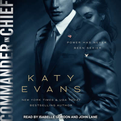 Commander in Chief  Audiobook, by Katy Evans