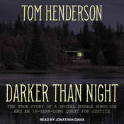 Darker than Night: The True Story of a Brutal Double Homicide and an 18-Year Long Quest for Justice Audiobook, by Tom Henderson