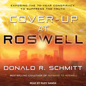 Cover-Up at Roswell: Exposing the 70-Year Conspiracy to Suppress the Truth Audiobook, by Donald R. Schmitt