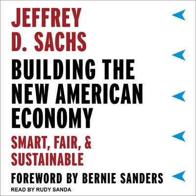 Building the New American Economy: Smart, Fair, and Sustainable Audiobook, by