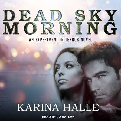 Dead Sky Morning Audiobook, by Karina Halle