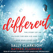 Different: The Story of an Outside-the-Box Kid and the Mom Who Loved Him Audiobook, by Sally Clarkson