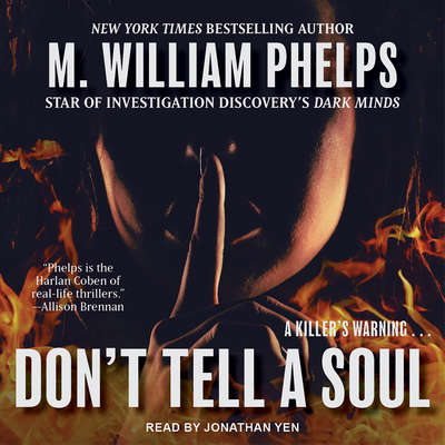 Dont Tell a Soul Audiobook, by M. William Phelps