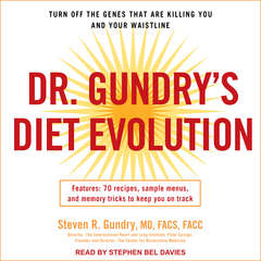 Dr. Gundrys Diet Evolution: Turn Off the Genes That Are Killing You and Your Waistline Audiobook, by Steven R. Gundry, Steven R. Gundry, M.D., Steven R. Gundry