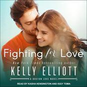 Fighting for Love Audiobook, by Kelly Elliott